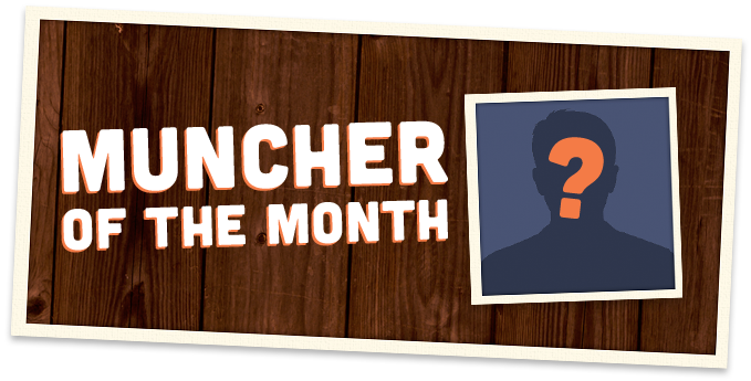 Who is the next Muncher of the month?